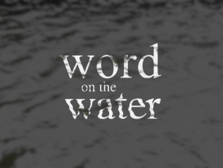 Final BA Film Project – Word on the Water